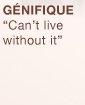 GENIFIQUE | Can't live without it