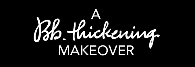 A Bb.Thickening Makeover