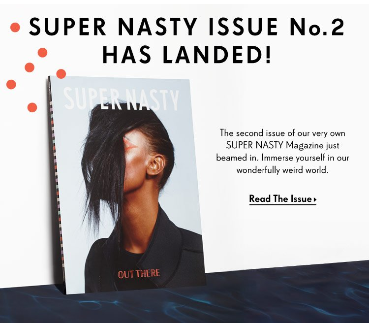 Super Nasty Issue No. 2 has landed! Read the Issue