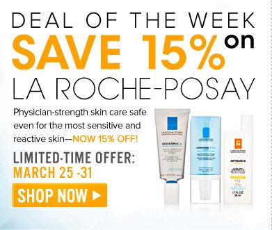 Deal of the Week: Save 15% on La-Roche Posay Physician-strength skin care safe even for the most sensitive and reactive skin—now 15% off! Shop Now>>