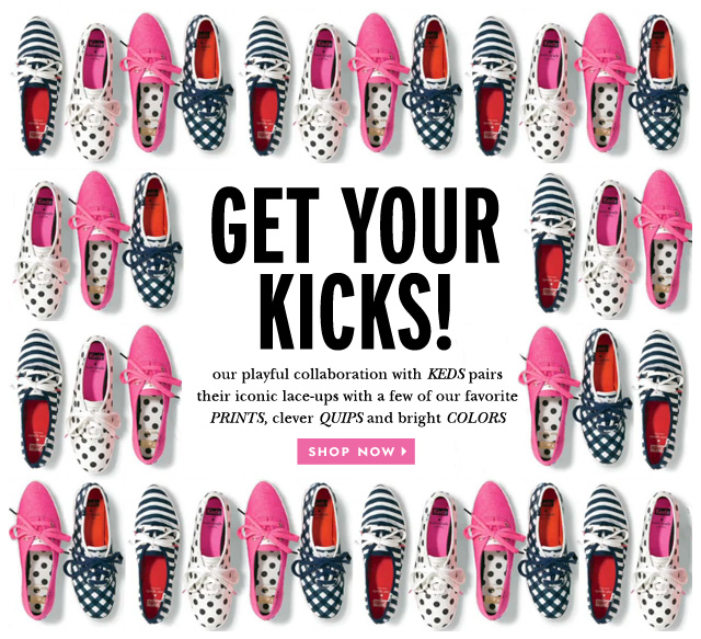get your kicks. our playful collaboration with keds pairs their iconic lace ups with a few of our favorite prints. shop now.