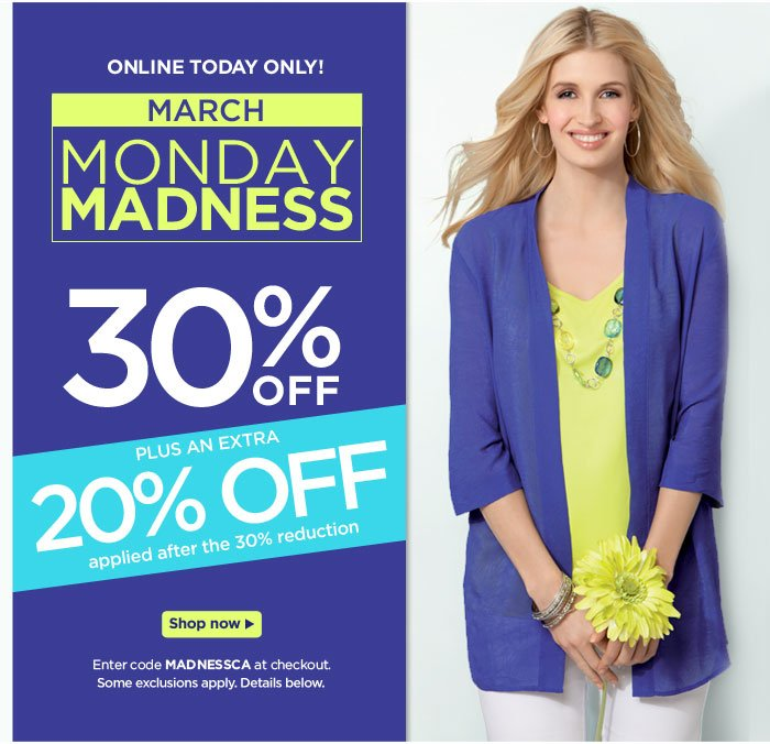 March Monday Madness! 30%  PLUS an extra 20% Off!