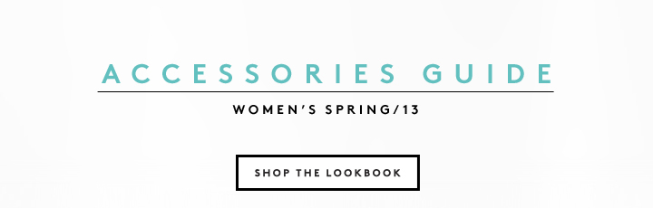 The accessories make the woman: shop the Spring accessories lookbook.