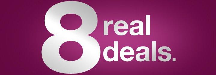 8 real  deals.