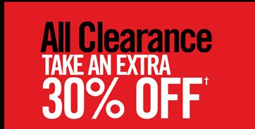 ALL CLEARANCE TAKE AN EXTRA 30% OFF†