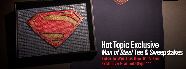 HOT TOPIC EXCLUSIVE MAN OF STEEL TEE & SWEEPSTAKES