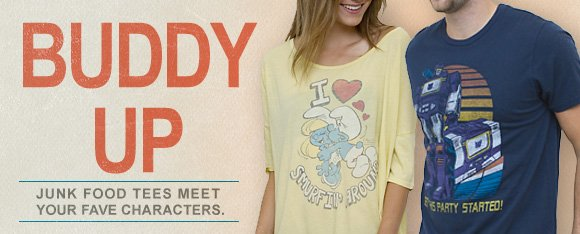 Buddy Up. Junk Food Tees From Your Favorite Characters.