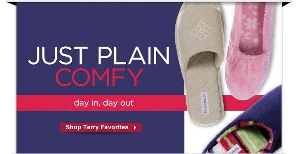 Just Plain Comfy. Shop Terry Favorites