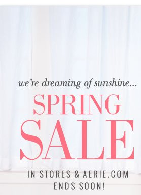 We're dreaming of sunshine... | Spring Sale | In Stores & Aerie.com Ends Soon!