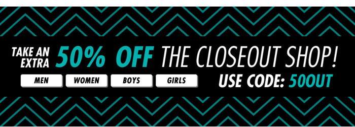 Take 50% off the Closeout shop! use code:50out