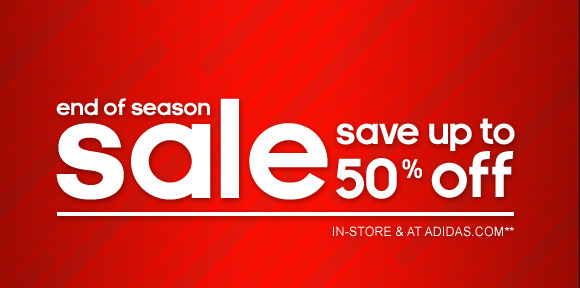end of the season sale, save up  to 50% off, in-store & at adidas.com »