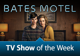 TV Show of the Week: Bates Motel