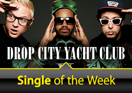 Single of the Week: Drop City Yacht Club