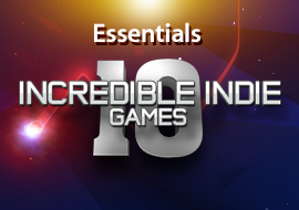 Essentials: 10 Incredible Indie Games