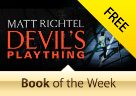 Free Book of the Week: Devil's Plaything by Matt Richtel