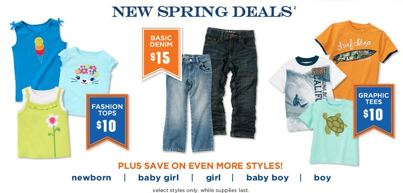 New Spring Deals(2) $15 Basic Denim. $10 Fashion Tops. $10 Graphic Tees. Plus save on even more styles!