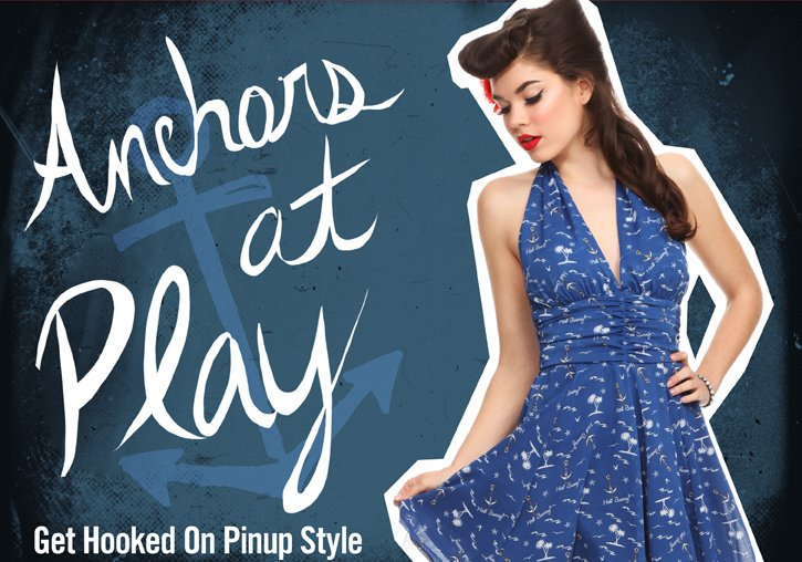 ANCHORS AT PLAY - GET HOOKED ON PINUP STYLE
