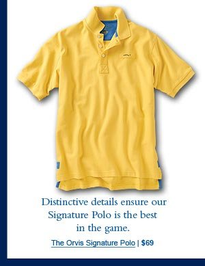 Distinctive details ensure our Signature Polo is the best in the game. The Orvis Signature Polo | $69