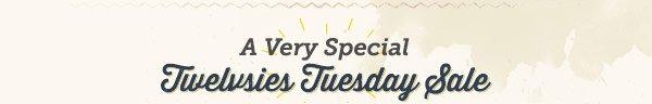 Twelvsies Tuesday Sale