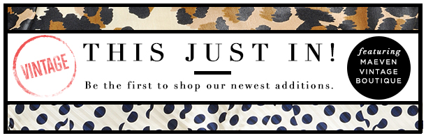 This just in: Be the first to shop our newest additions.