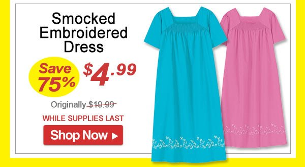 Smocked Embroidered Dress - Save 75% - Now Only $4.99 Limited Time Offer