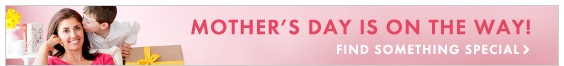 Mother's Day is on the way! Find something special