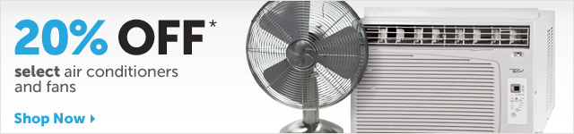20% OFF* select air conditioners and fans - Shop Now