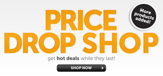 Price Drop Shop - get hot deals while they last! More products added! - Shop Now