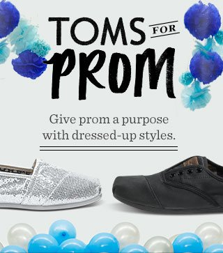 TOMS for Prom - give prom a purpose