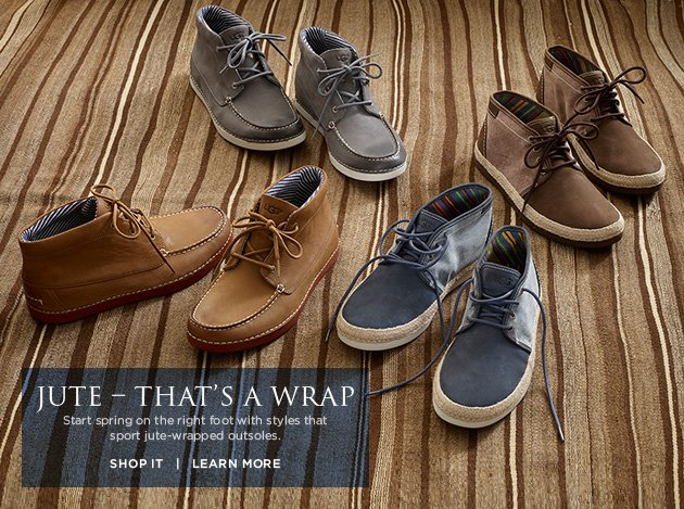 Jute – That's a wrap - Start spring on the right foot with styles that sport jute-wrapped outsoles. Shop it | Learn more