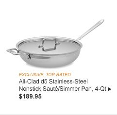 EXCLUSIVE, TOP-RATED -- All-Clad d5 Stainless-Steel Nonstick Sauté/Simmer Pan, 4-Qt - $189.95