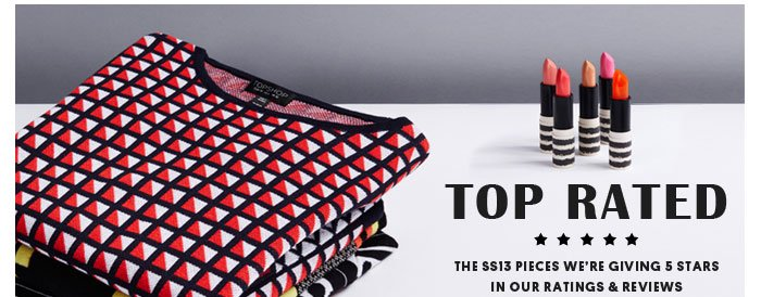 Top Rated - The SS13 Pieces We're Giving 5 Stars In Our Ratings And Reviews!