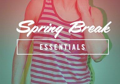 Shop Spring Break Essentials