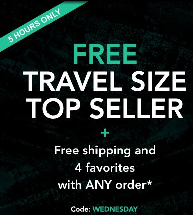 5 HOURS ONLY: FREE TRAVEL SIZE TOP SELLER + Free shipping and 4 favorites with ANY order*  Code: WEDNESDAY
