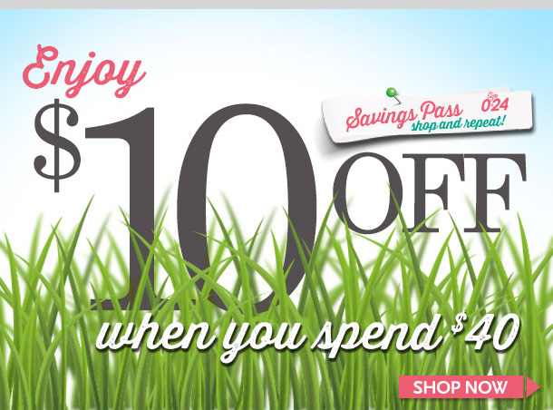 Enjoy $10 off When You Spend $40! In-Stores and Online! Limited Time Only! Shop NOW!