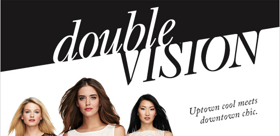 Double VisionUptown cool meets Downtown chic.