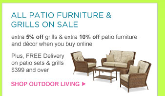 ALL PATIO FURNITURE & GRILLS ON SALE | SHOP OUTDOOR LIVING