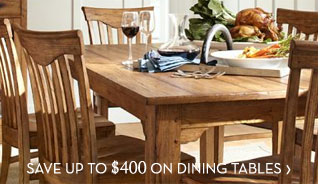 SAVE UP TO $400 ON DINING TABLES