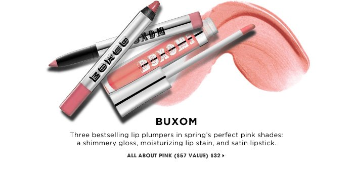 BUXOM. Three bestselling lip plumpers in spring's perfect pink shades: a shimmery gloss, moisturizing lip stain, and satin lipstick. new. Pink Lip Trio ($57 Value), $32