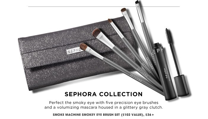 SEPHORA COLLECTION. Perfect the smoky eye with five precision eye brushes and a volumizing mascara housed in a glittery gray clutch. new . exclusive. Smoke Machine Smokey Eye Brush Set ($102 Value), $36
