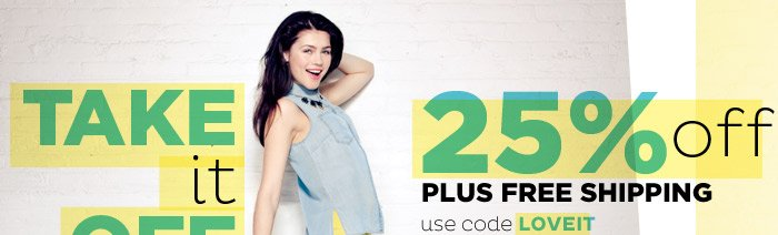 Take It Off! 25% Off plus Free Shipping