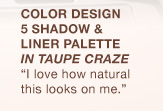 "COLOR DESIGN 5 SHADOW & LINER PALETTE IN TAUPE CRAZE | ""I love how natural this looks on me."""
