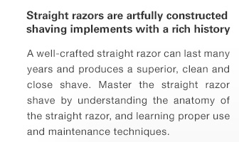 Straight razors are artfully constructed shaving implements with a rich history.