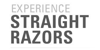 Experience Straight Razors