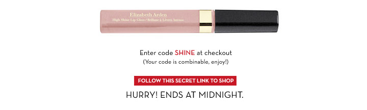 Enter code SHINE at checkout (Your code is combinable, enjoy!). FOLLOW THIS SECRET LINK TO SHOP. HURRY! ENDS AT MIDNIGHT.