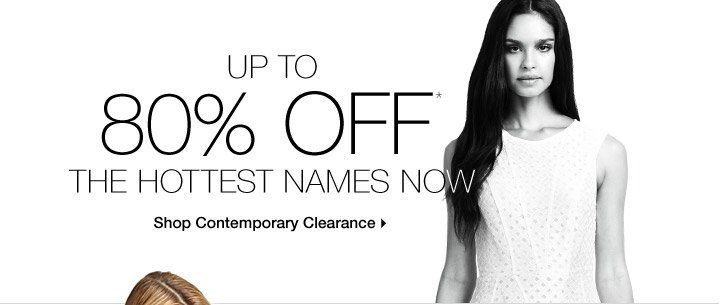 Up To 80% Off* The Hottest Names Now