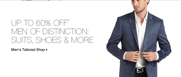 Up To 60% Off* Men Of Distinction: Suits, Shoes & More