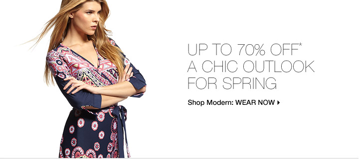 Up To 70% Off* A Chic Outlook For Spring