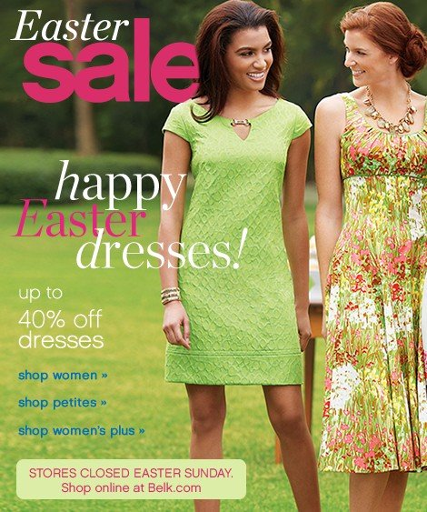 Easter Sale. Up to 40% off dresses. Extra $10/$20/$30 off. Get coupon.