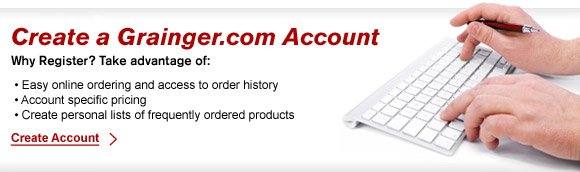 Create a Grainger.com Account.